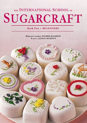 The International School of Sugarcraft Book One 9781853917486