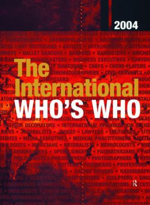 The International Who's Who 2004: Book with Single-User Online Access 9781857432176
