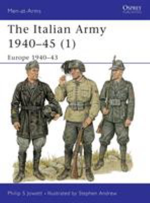 The Italian Army 1940-45 (1): Europe 1940-43 9781855328648