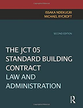The JCT 05 Standard Building Contract: Law and Administration 9781856176293