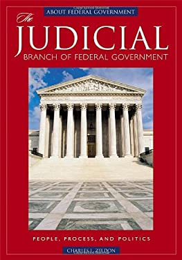 The Judicial Branch of Federal Government: People, Process, and Politics 9781851097029