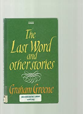 The Last Word and Other Stories - Greene, Graham