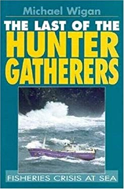 The Last of the Hunter Gatherers 9781853107719