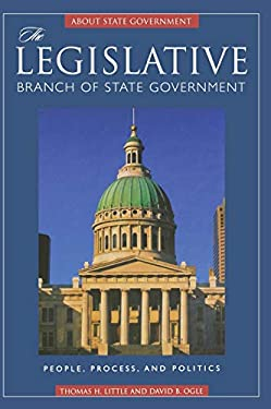 The Legislative Branch of State Government: People, Process, and Politics 9781851097616