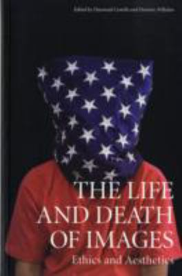 The Life and Death of Images: Exchanges on Art and Culture 9781854376589