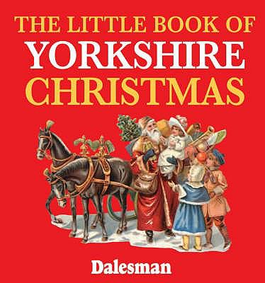 The Little Book of Yorkshire Christmas 9781855682467