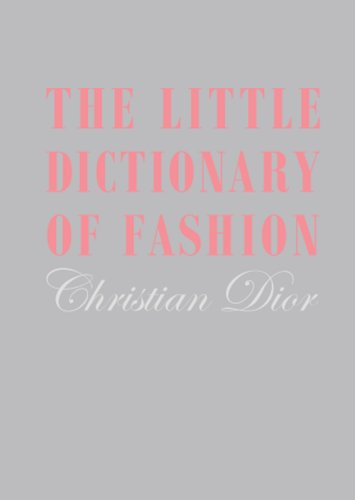 The Little Dictionary of Fashion: A Guide to Dress Sense for Every Woman 9781851775552