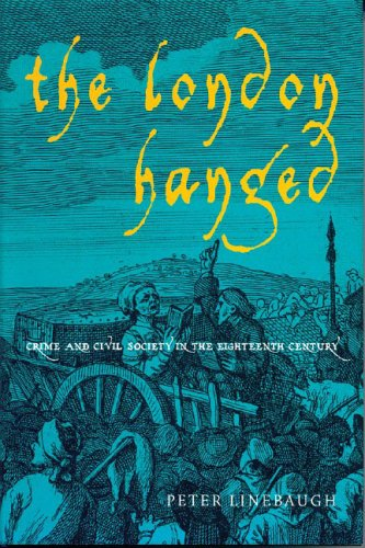 The London Hanged: Crime and Civil Society in the Eighteenth Century 9781859845769