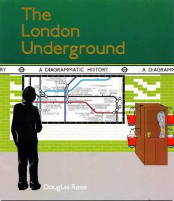 The London Underground: A Diagrammatic History