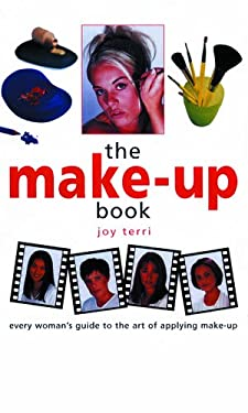 The Make-Up Book: Every Woman's Guide to the Art of Applying Make-Up 9781859740996
