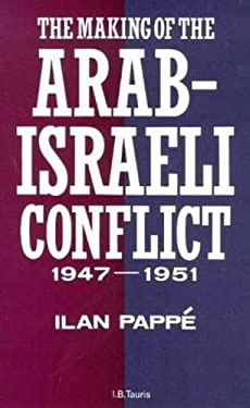 The Making of the Arab-Israeli Conflict, 1947-1951 9781850433576