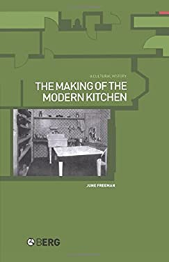 The Making of the Modern Kitchen: A Cultural History 9781859736999