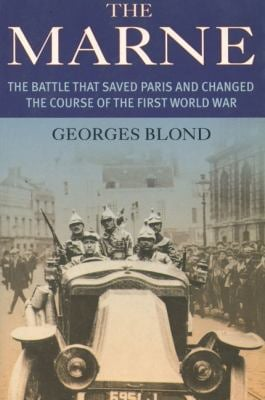 The Marne: The Battle That Saved Paris and Changed the Course of the War 9781853754791