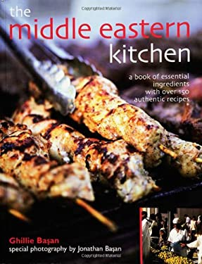 The Middle Eastern Kitchen: A Book of Essential Ingredients with Over 150 Authentic Recipes 9781856266086