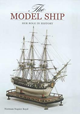 The Model Ship: Her Role in History 9781851493272