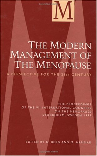 The Modern Management of the Menopause: A Perspective for the 21st Century 9781850705444