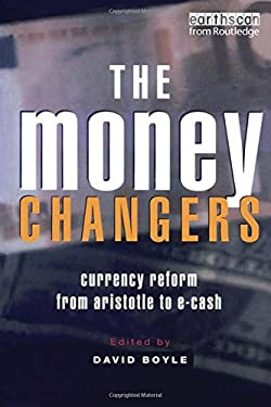The Money Changers: Currency Reform from Aristotle to E-Cash (9781853838958) photo