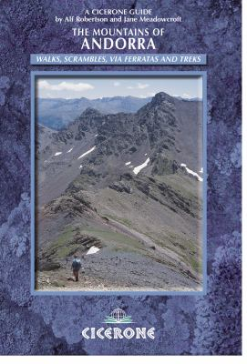 The Mountains of Andorra: Walks, Scrambles, Via Ferratas, Treks 9781852844240