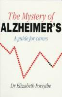 The Mystery of Alzheimer's: A Guide for Carers 9781856262200