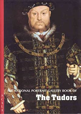 The National Portrait Gallery Book of the Tudors 9781857594300