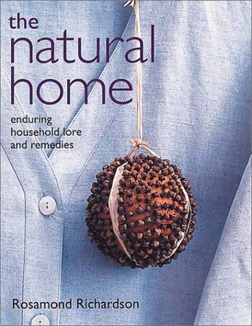 The Natural Home: Enduring Household Lore and Remedies 9781856264167