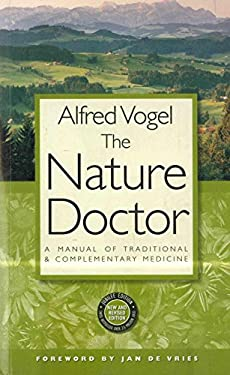 The Nature Doctor: A Manual of Traditional and Complementary Medicine 9781851582747