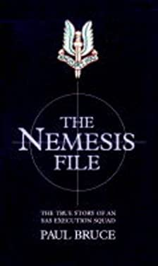 The Nemesis File: The True Story of an SAS Execution Squad 9781857821352