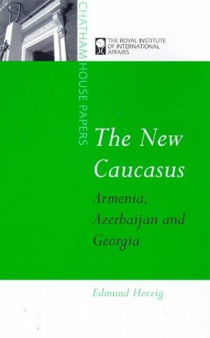 The New Caucasus: Armenia, Azerbaijan and Georgia 9781855675537