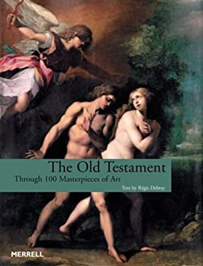 The Old Testament: Through 100 Masterpieces of Art 9781858942612