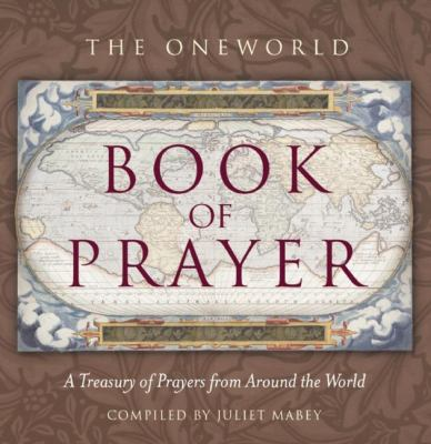 The Oneworld Book of Prayer: A Treasury of Prayers from Around the World 9781851686186