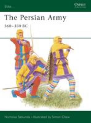The Persian Army 560-330 BC