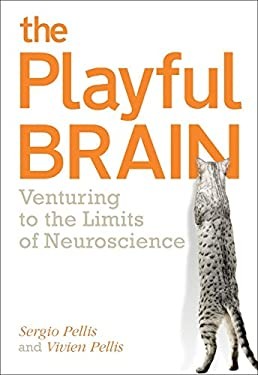 The Playful Brain: Venturing to the Limits of Neuroscience 9781851687602
