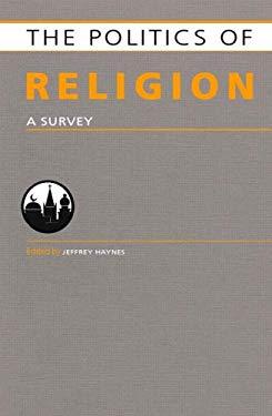 The Politics of Religion: A Survey 9781857433487