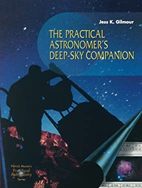 The Practical Astronomer's Deep-Sky Companion 9781852334741