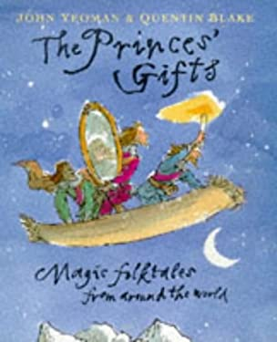 The Princes' Gifts: Magic Folktales from Around the World - Yeoman, John / Blake, Quentin