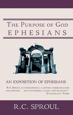 The Purpose of God: Ephesians: An Exposition of Ephesians 9781857926095