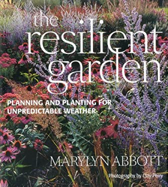 Resilient Garden: Planning and Planting for Unpredictable Weather 9781856267465