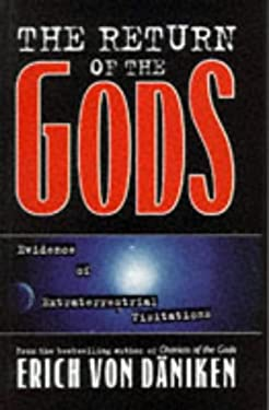 The Return of the Gods: Evidence of Extraterrestrial Visitations 9781852309619