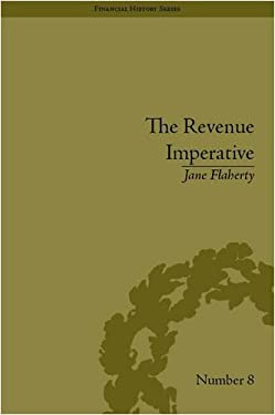 The Revenue Imperative: The Union's Financial Policies During the American Civil War. Jane Flaherty