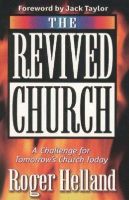 The Revived Church: A Challenge for Tomorrow's Church Today 9781852402327
