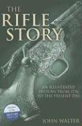 The Rifle Story: An Illustrated History from 1756 to the Present Day 9781853676901