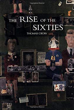 The Rise of the Sixties: American and European Art in the Era of Dissent 9781856694261