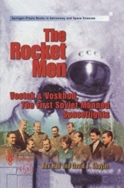 The Rocket Men: Vostok & Voskhod. the First Soviet Manned Spaceflights 9781852333911