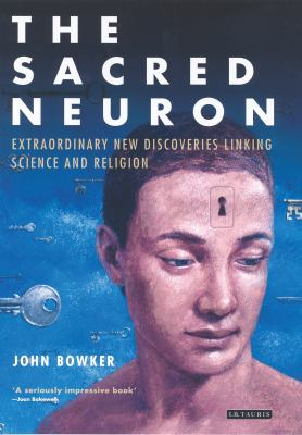The Sacred Neuron: The Extraordinary New Discoveries Linking Science and Religion 9781850434818