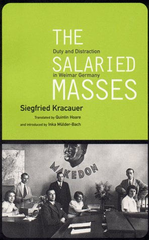 The Salaried Masses: Duty and Distraction in Weimar Germany 9781859841877