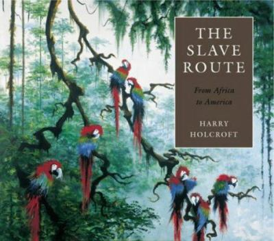 The Slave Route: From Africa to America 9781851494569
