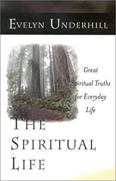 The Spiritual Life: Great Spiritual Truths for Everyday Life 9781851681976