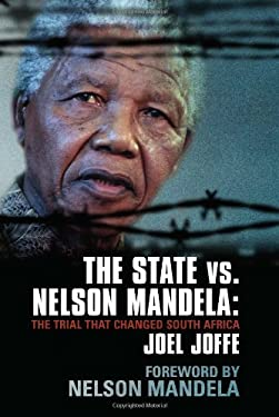 The State Vs. Nelson Mandela: The Trial That Changed South Africa 9781851685004
