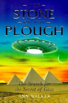 The Stone of the Plough: The Search for the Secret of Giza 9781852309374