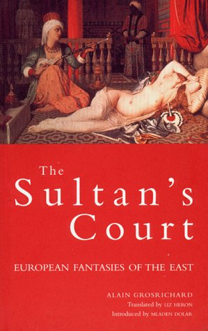 The Sultan's Court: European Fantasies of the East 9781859841228